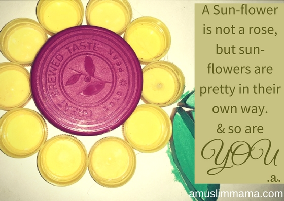 A Sun-flower is not a rose, but I am sure it doesn't mind it. I am sure it knows that sun-flowers are pretty in their own way.so are (1)