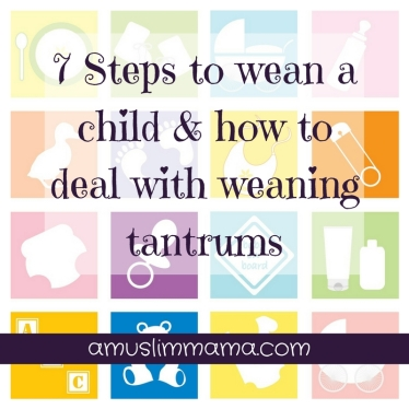 7 Steps to wean a child & how to deal with weaning tantrums